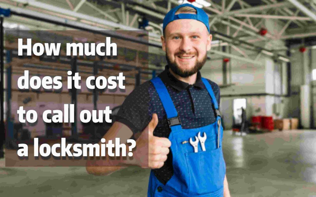 How Much Does It Cost To Call Out A Locksmith