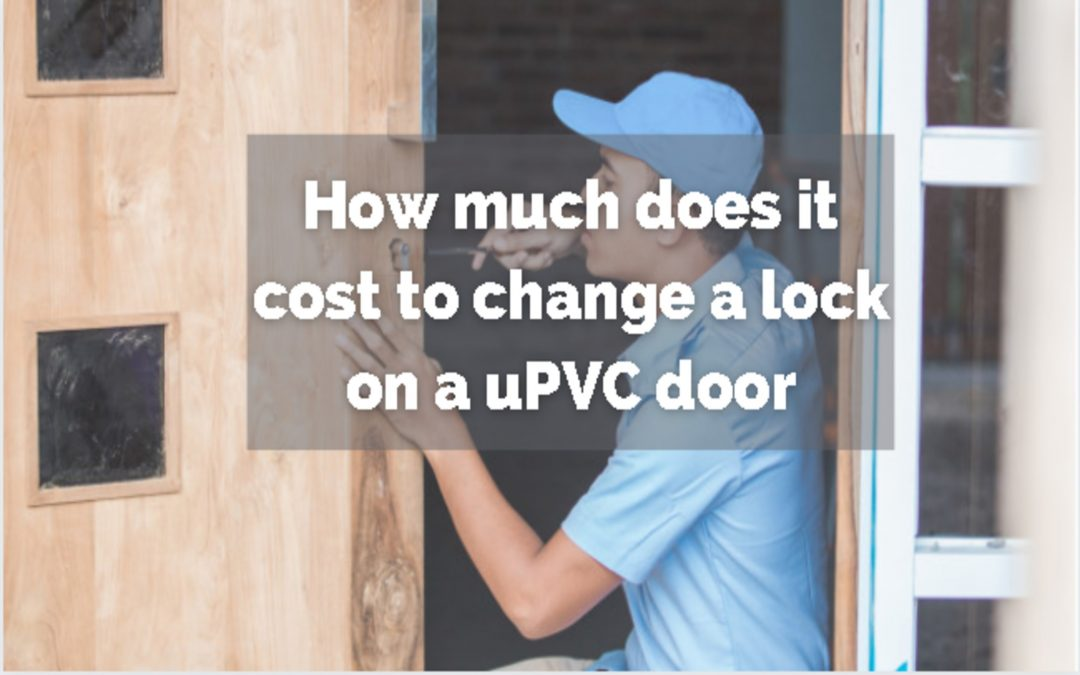 How much does it cost to change a lock on a uPVC door