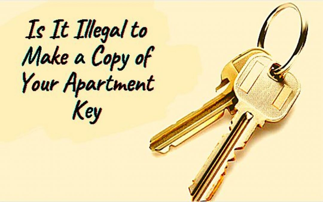 Is It Illegal to Make a Copy of Your Apartment Key
