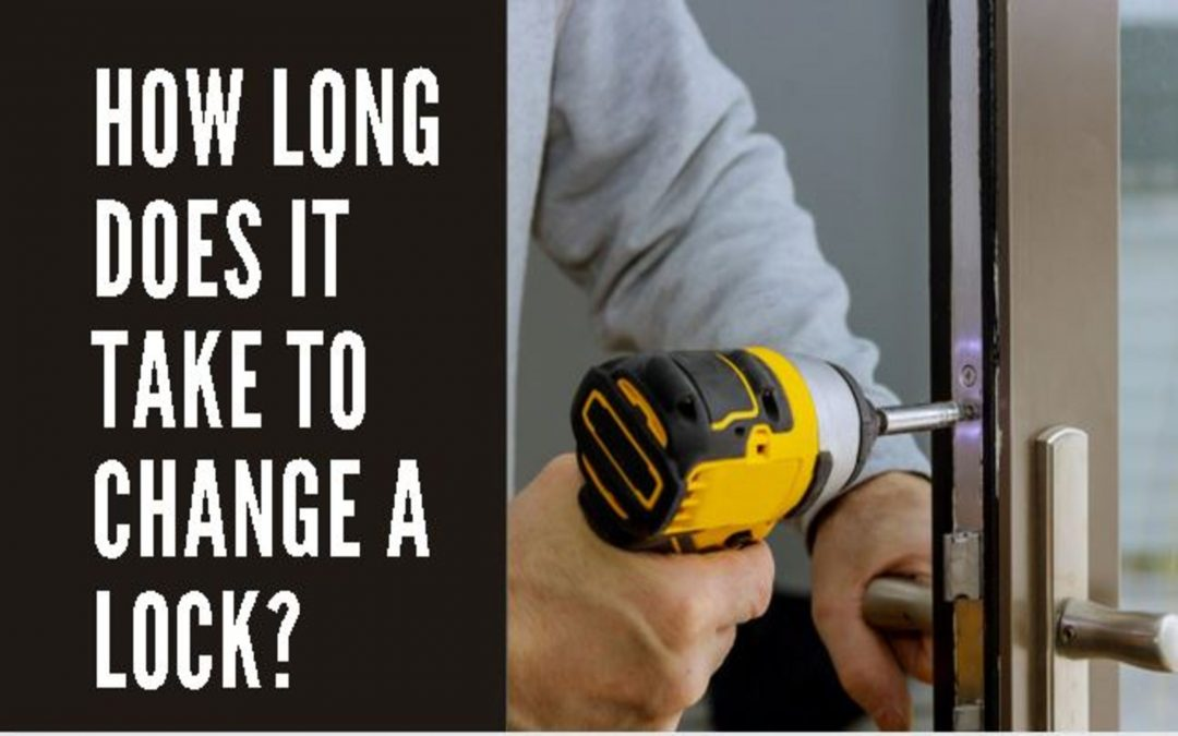 How Long Does It Take to Change a Lock