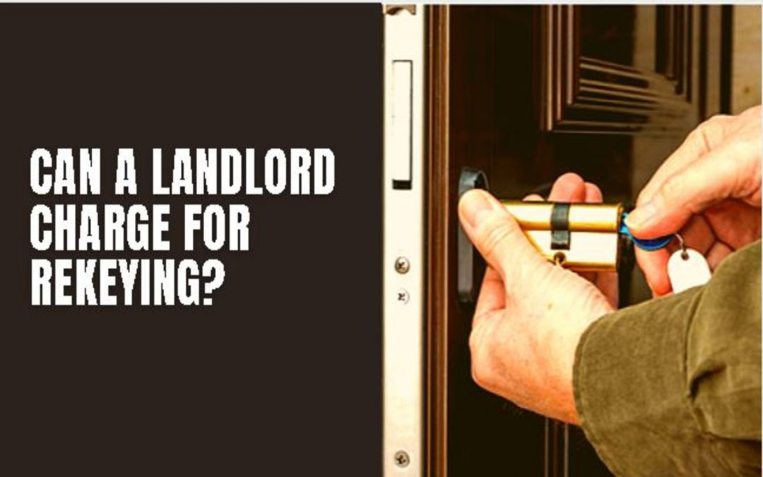 Can a landlord charge for rekeying