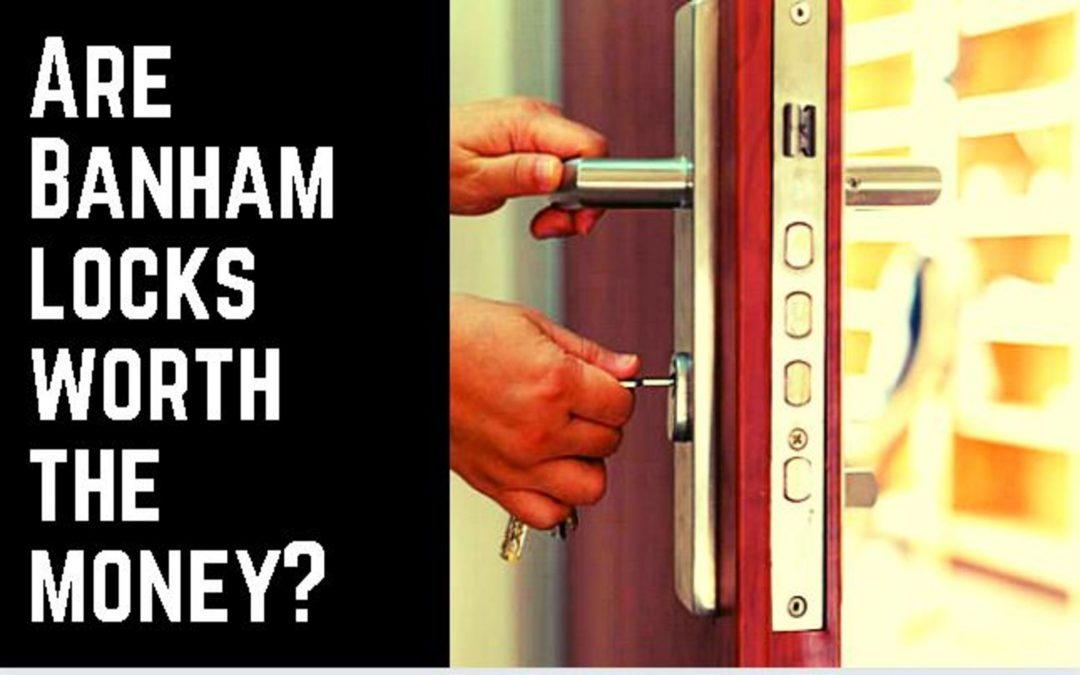 Are Banham locks worth the money