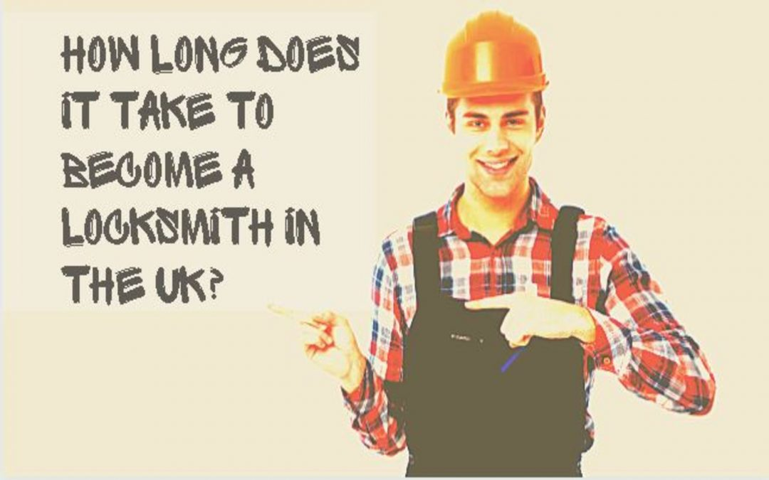 How Long Does It Take to Become a Locksmith in the UK